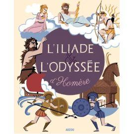 L'Illiade et l'Odyssée - Auzou