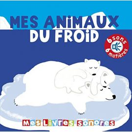 Mes Animaux Du Froid -...