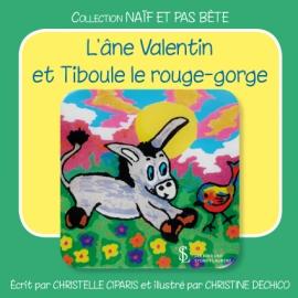 L'âne Valentin et Tiboule...